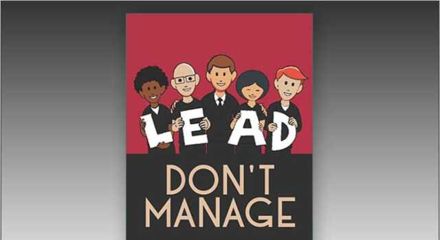 LEAD DON'T MANAGE by Steve Moran