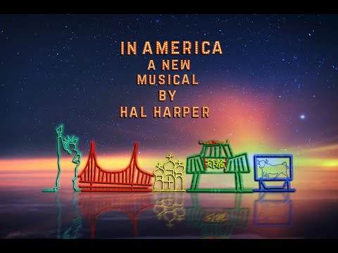 In America - A Modern Immigrant Musical by Hal Harper