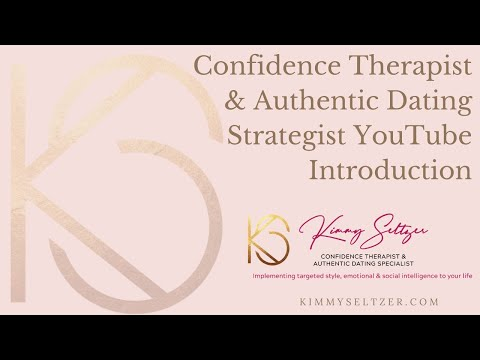 Confidence Therapist and Authentic Dating Strategist Intro